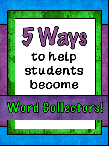 5 Ways To Help Students Become Word Collectors