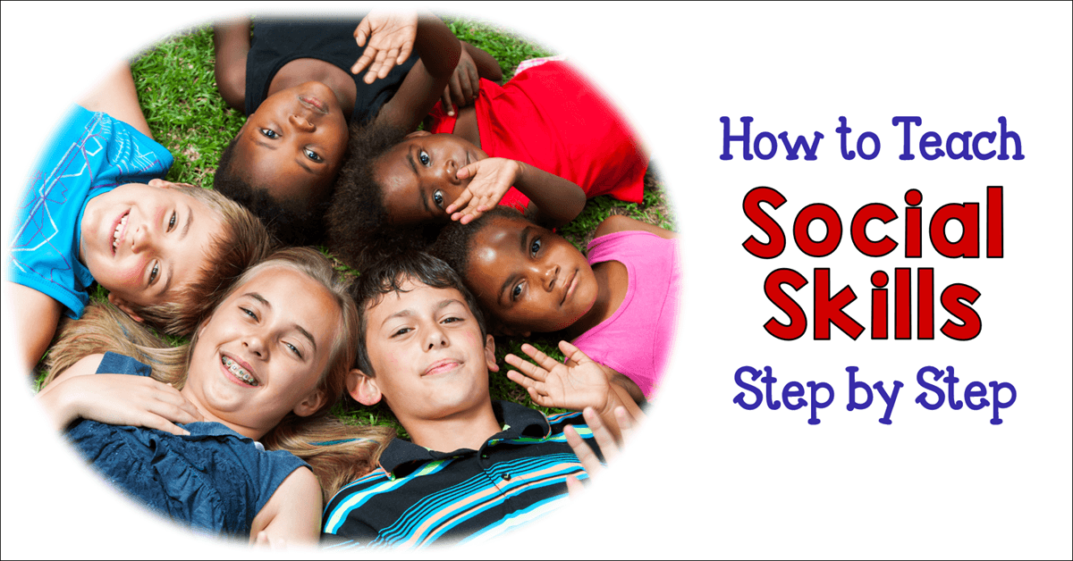 Kids Who Need Help With Social Skills >> How To Teach Social Skills Step By Step
