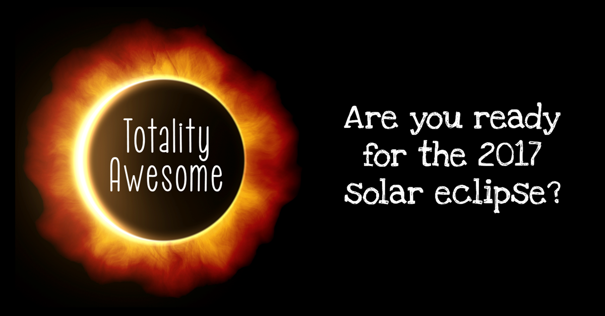 Totality Awesome Solar Eclipse: Are you ready?