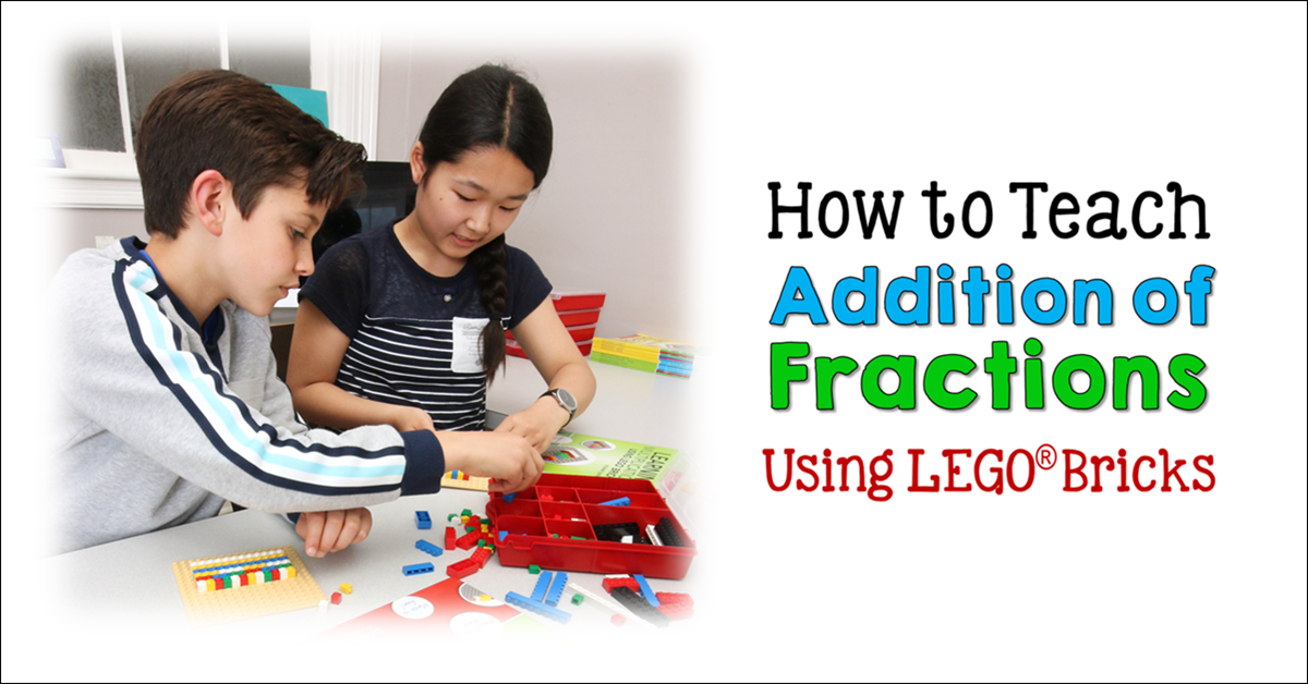 How to Teach Addition of Fractions Using LEGO Bricks