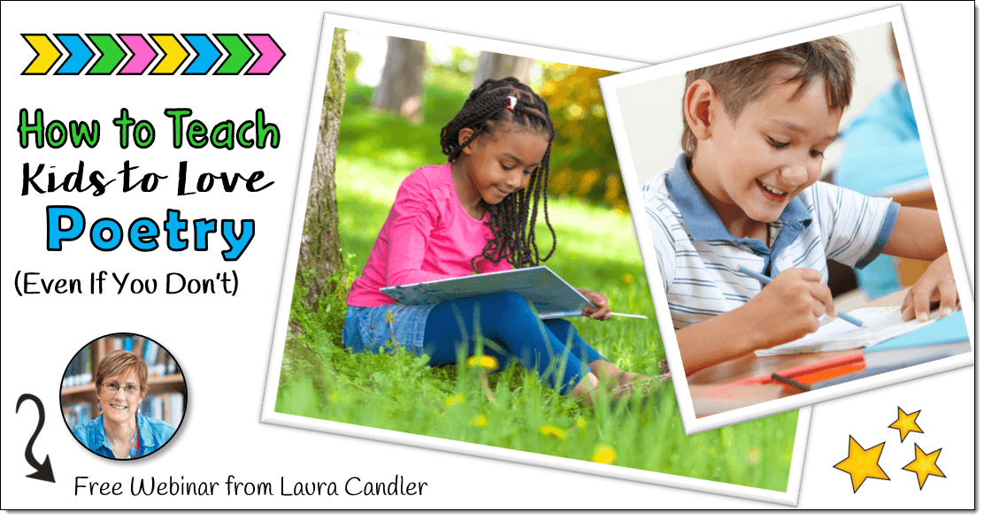How to Teach Kids to Love Poetry (Even If You Don't) - Free Webinar from Laura Candler