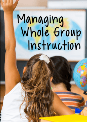 Effective Strategies for Managing Whole Group Instruction (free resources from Laura Candler)