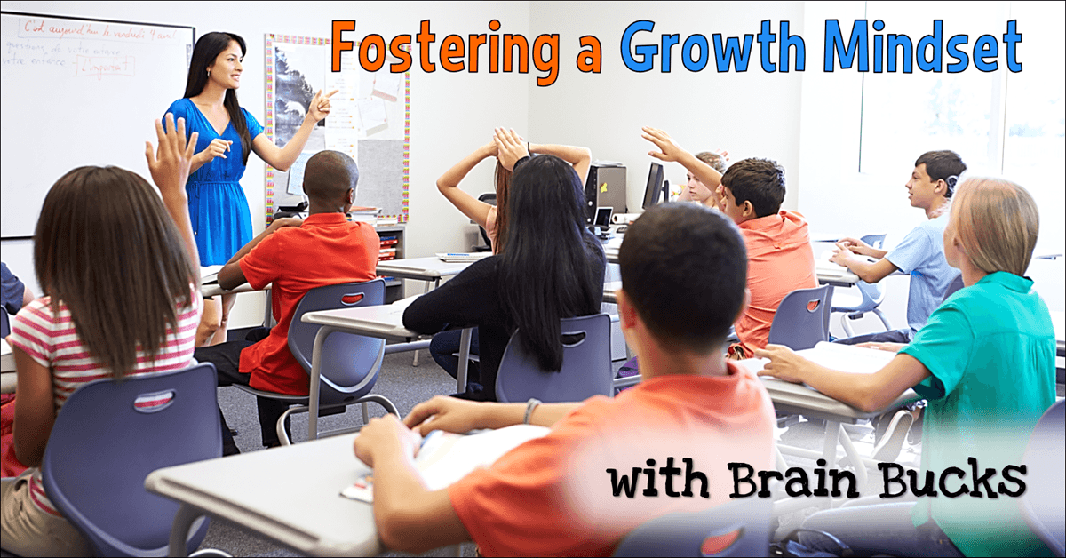 How Teachers Help Students Whove >> Fostering A Growth Mindset With Brain Bucks
