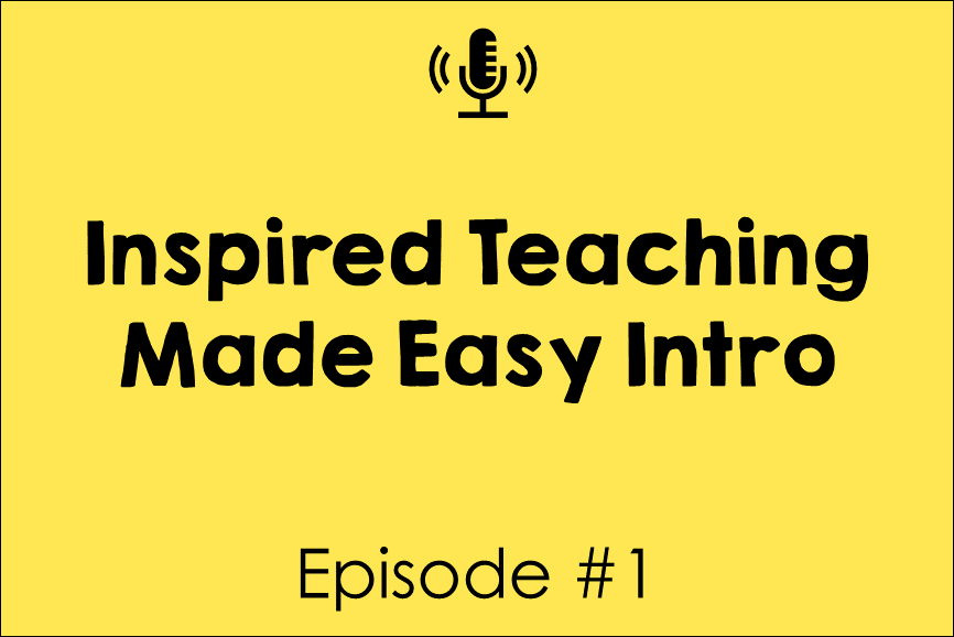 Inspired Teaching Made Easy Intro