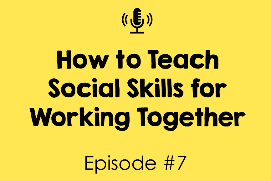 How to Teach Social Skills for Working Together