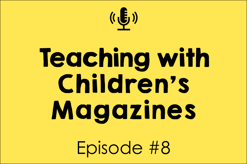 Teaching with Children's Magazines