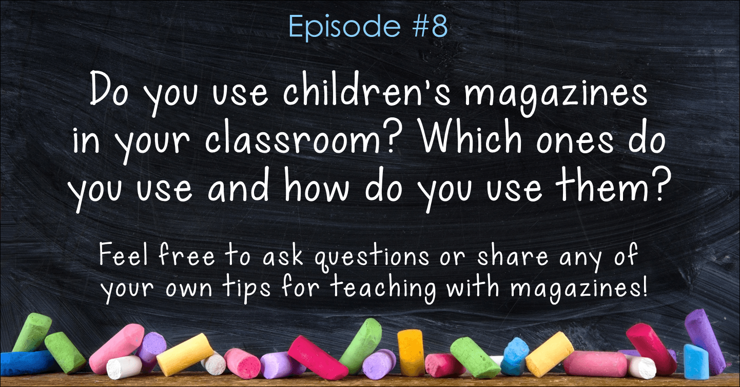 Teaching with Children's Magazines Discussion Questions